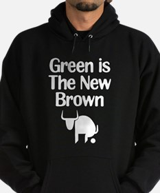 Green is The New Brown Hoodie