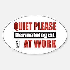 Dermatologist Work Oval Decal