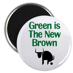 """Green is The New Brown 2.25"""" Magnet (10 pack)"""