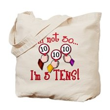I'm Not 30 I'm 3 10s Tote Bag