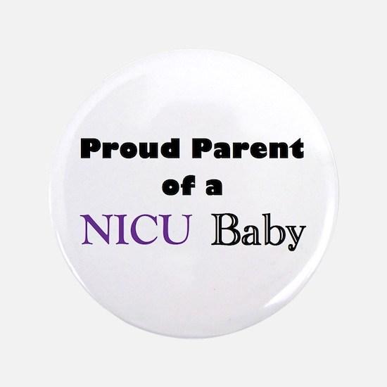 "Proud Parent of a NICU Baby 3.5"" Button"