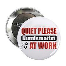 """Numismatist Work 2.25"""" Button"""