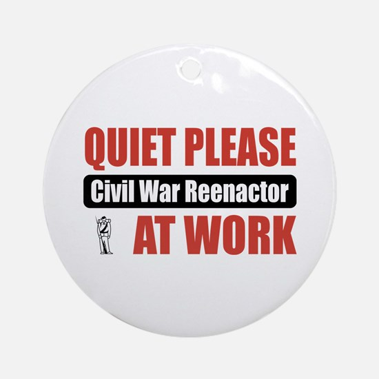 Civil War Reenactor Work Ornament (Round)