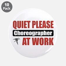 "Choreographer Work 3.5"" Button (10 pack)"