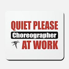 Choreographer Work Mousepad