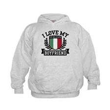 I Love My Italian Boyfriend Hoodie