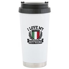 I Love My Italian Boyfriend Travel Mug