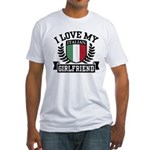 I Love My Italian Girlfriend Fitted T-Shirt