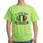 I Love My Italian Girlfriend Green T-Shirt