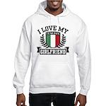 I Love My Italian Girlfriend Hooded Sweatshirt