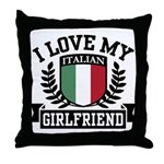 I Love My Italian Girlfriend Throw Pillow