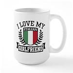 I Love My Italian Girlfriend Large Mug