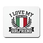 I Love My Italian Girlfriend Mousepad