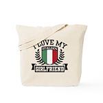 I Love My Italian Girlfriend Tote Bag