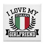I Love My Italian Girlfriend Tile Coaster