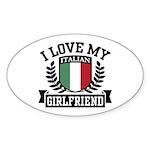 I Love My Italian Girlfriend Oval Sticker