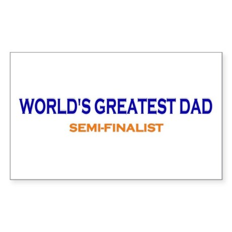 Greatest Dad Semi-Finalist Rectangle Sticker