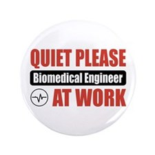 "Biomedical Engineer Work 3.5"" Button"