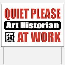 Art Historian Work Yard Sign