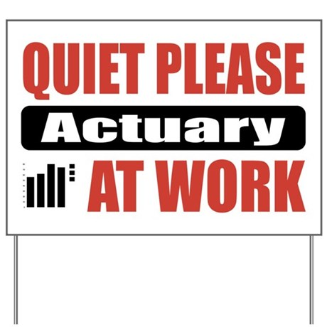 Actuary Work Yard Sign