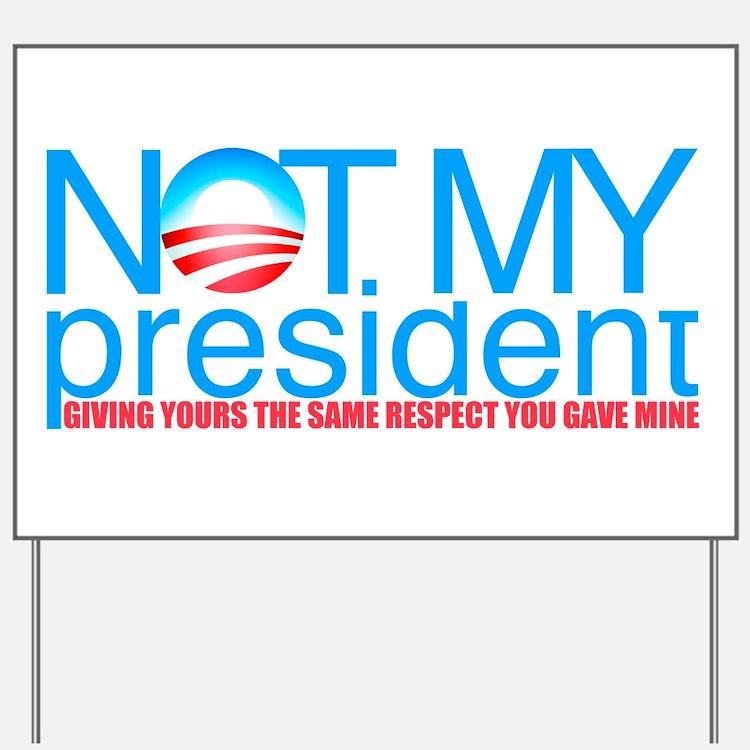 Not My President Yard Sign