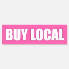 Buy Local Bumper Bumper Bumper Sticker