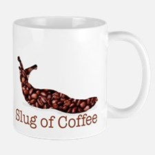 Slug of Coffee Mug