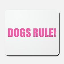 Dogs Rule! Mousepad