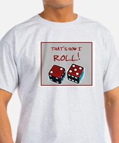 RED DICE HOW I ROLL T-Shirt