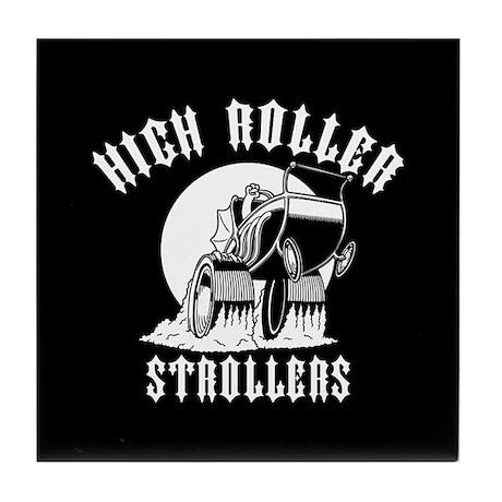 High Roller Strollers Tile Coaster
