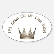 It's Good to be the King Oval Decal
