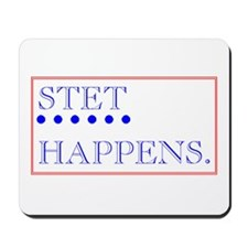 STET HAPPENS Mousepad