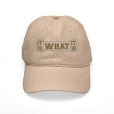 It Is What It Is Baseball Cap
