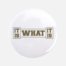 It Is What It Is Gray and Gold Button
