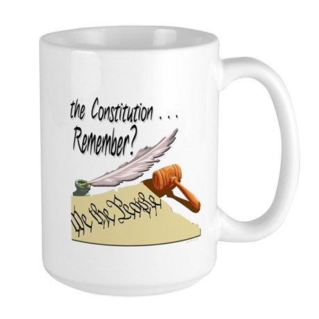 The Constitution ..Remember? Large Mug