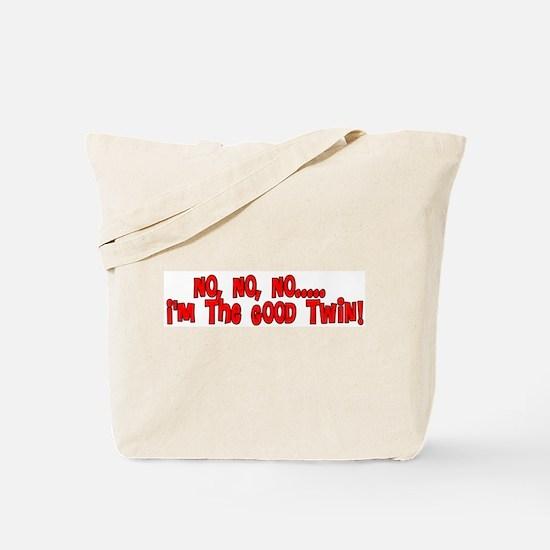No No No I'm The Good Twin Tote Bag