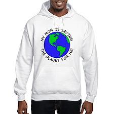 Mom's Saving the Planet Hoodie