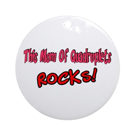 This Mom Of Quadruplets ROCKS! Ornament (Round)