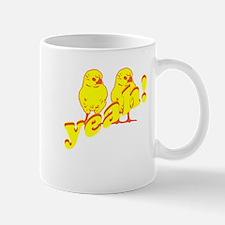 CHICKA CHICKA YEAH! Mug
