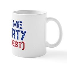 GIVE ME LIBERTY (NOT DEBT) Small Mug