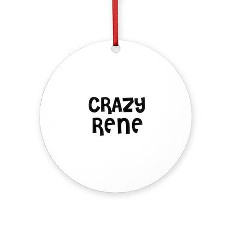 CRAZY RENE Ornament (Round)