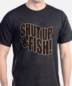 SHUT UP & FISH! T-Shirt