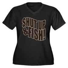 SHUT UP & FISH! Women's Plus Size V-Neck Dark T-Sh