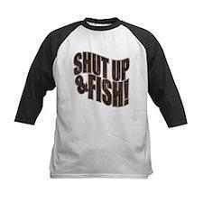 SHUT UP & FISH! Tee