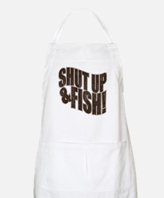 SHUT UP & FISH! BBQ Apron