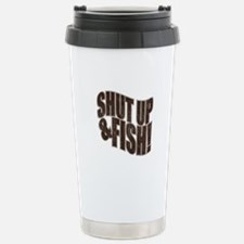 SHUT UP & FISH! Travel Mug
