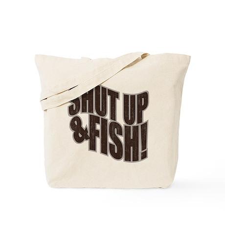 SHUT UP & FISH! Tote Bag