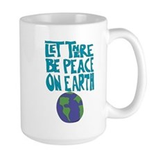 Let There Be Peace On Earth Mug
