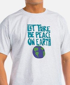 Let There Be Peace On Earth T-Shirt