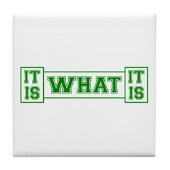 It Is What It Is Green Tile Coaster